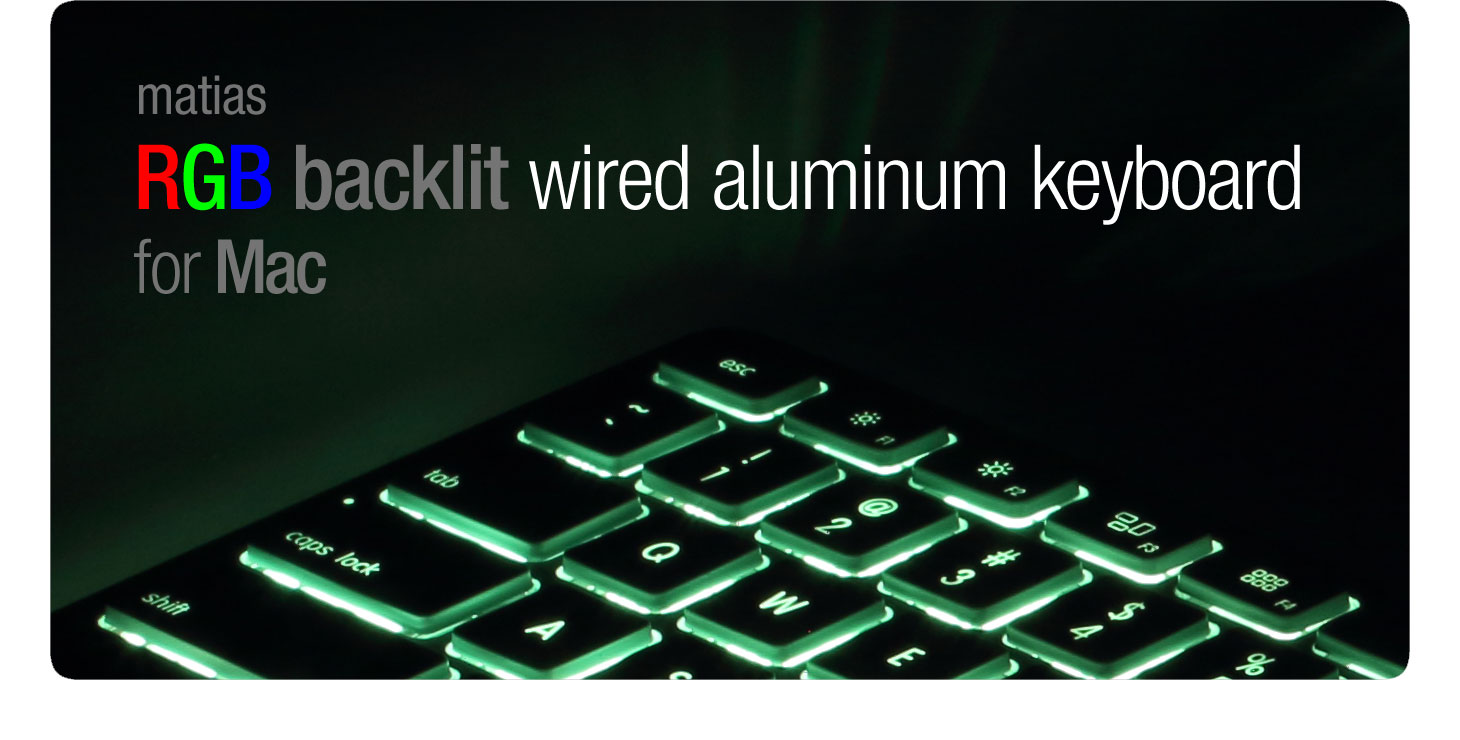 425977b7da4 Matias RGB Backlit Wired Aluminum Keyboard for Mac